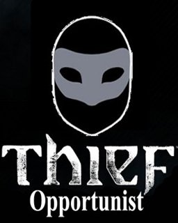 Thief Opportunist