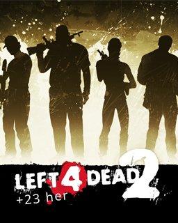 Left 4 Dead 2 + 23 her