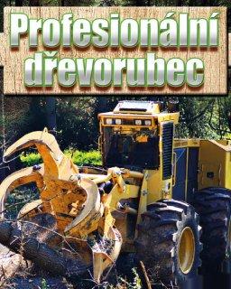 Dřevorubec 3 Profesionální dřevorubec