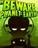 Beware Planet Earth!
