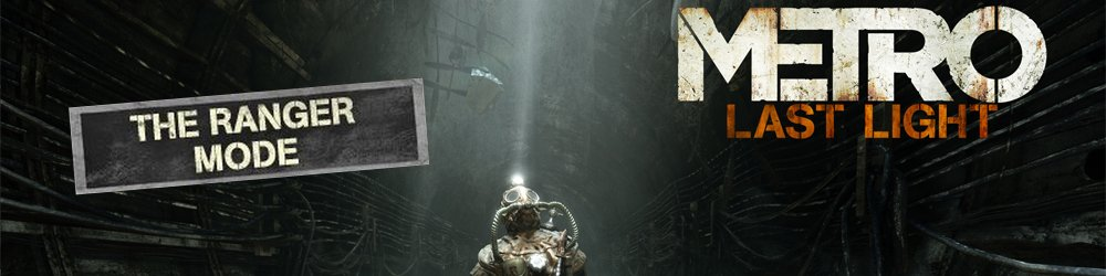 Metro Last Light Ranger Mode banner