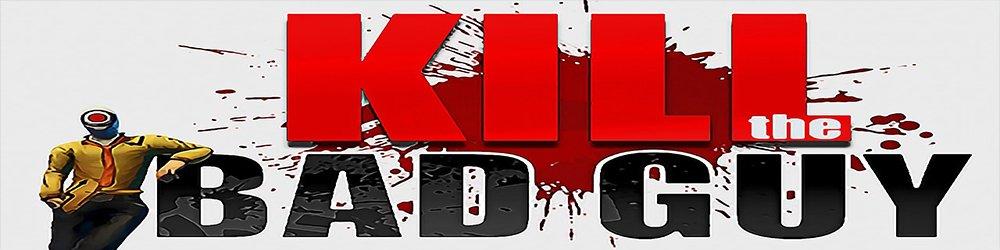 Kill The Bad Guy banner