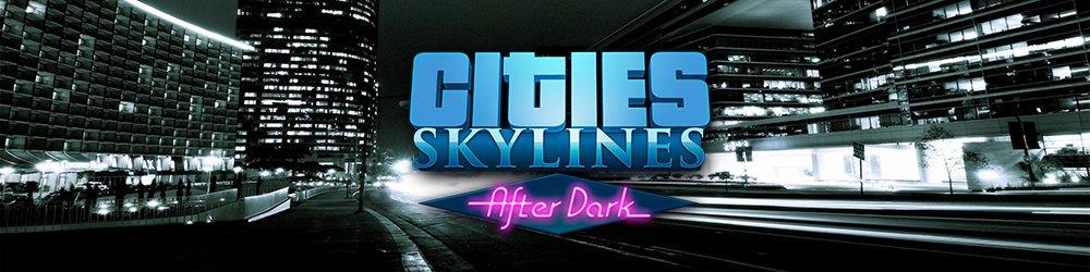 Cities Skylines After Dark banner