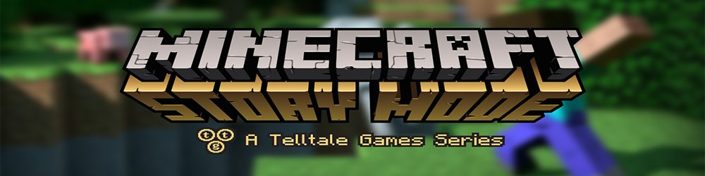 Minecraft Story Mode A Telltale Games Series banner