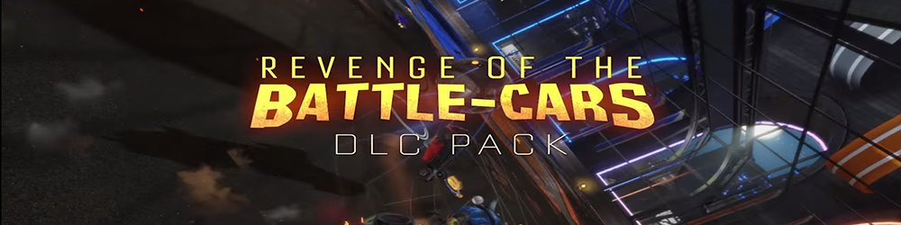 Rocket League Revenge of the Battle-Cars DLC Pack banner