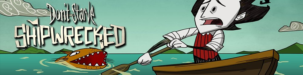 Dont Starve Shipwrecked banner