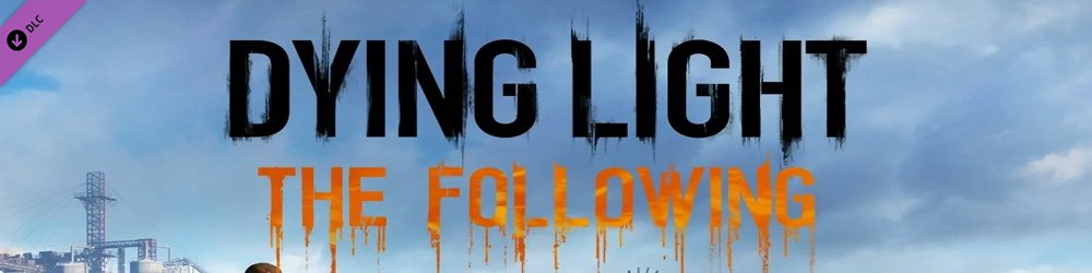 Dying Light The Following banner