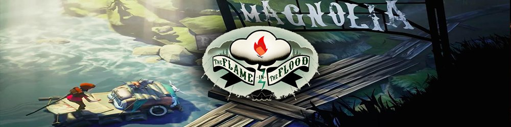 The Flame in the Flood banner
