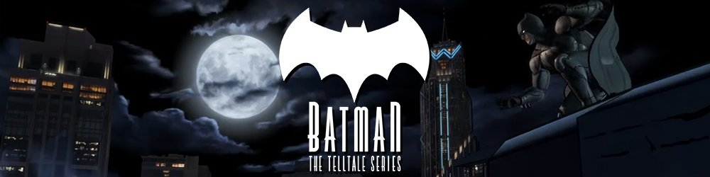 Batman The Telltale Series banner