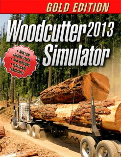 Woodcutter Simulator 2013 Gold Edition