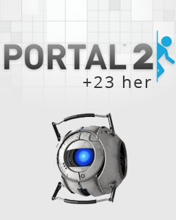 Portal 2 + 23her