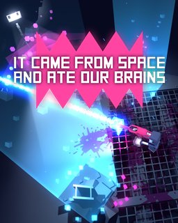 It came from space and ate our brains