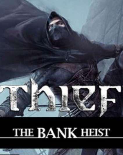 Thief The Bank Heist