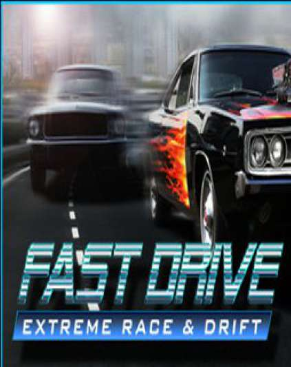 FAST DRIVE Extreme Race and Drift