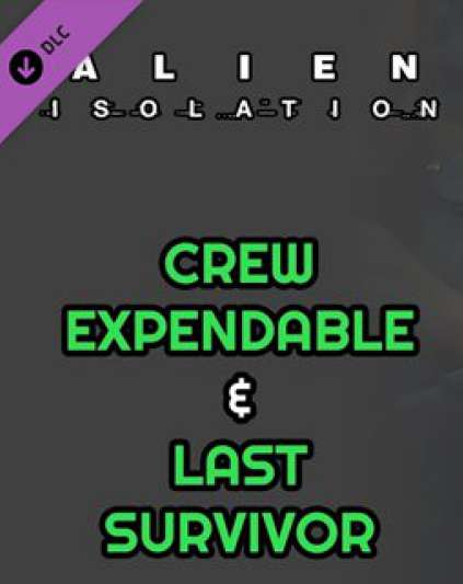 Alien Isolation Crew Expendable + Last Survivor