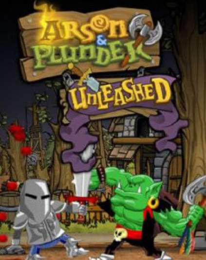 Arson and Plunder Unleashed