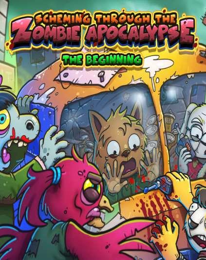 Scheming Through The Zombie Apocalypse The Beginning