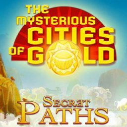 The Mysterious Cities of Gold Secret Paths