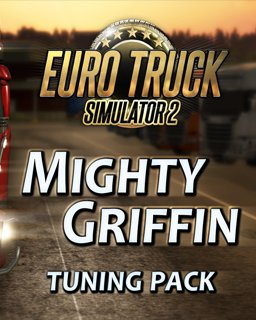 Euro Truck Simulator 2 Mighty Griffin Tuning Pack DLC