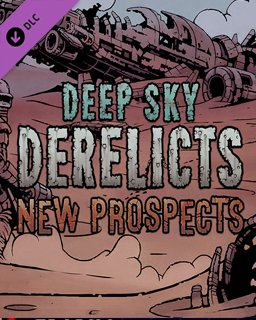 Deep Sky Derelicts New Prospects