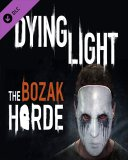 Dying Light The Bozak Horde