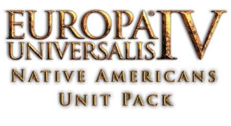 Europa Universalis IV Native Americans Unit Pack 1