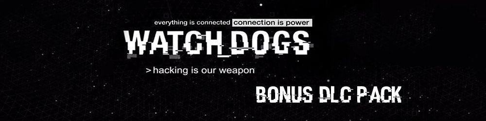 Watch Dogs Triple Bonus DLC Pack banner