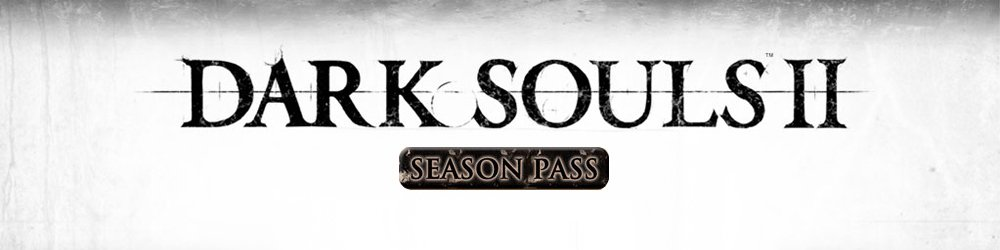 Dark Souls II Season Pass banner