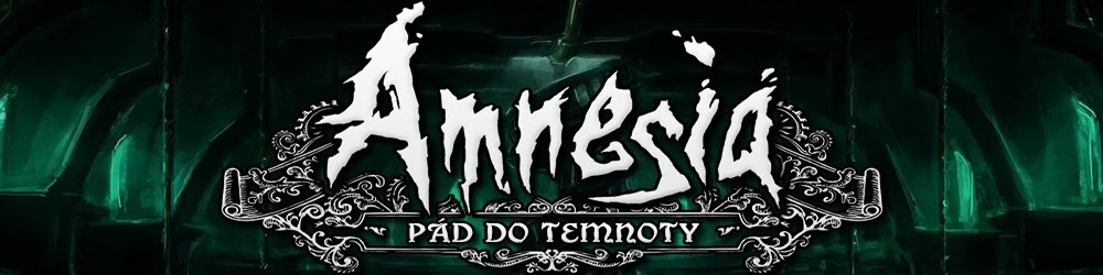 Amnesia The Dark Descent (Pád do temnoty) banner