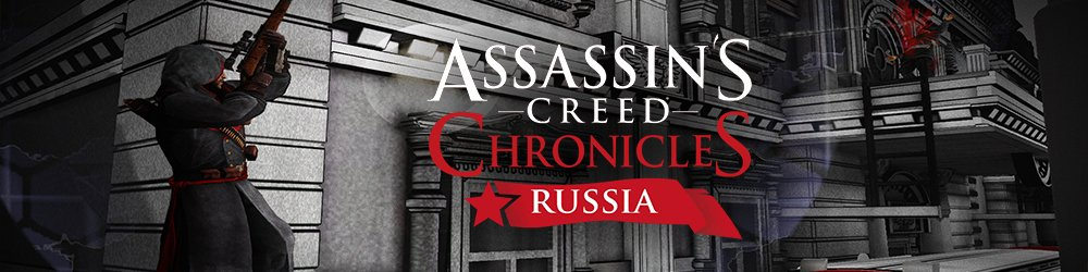 Assassins Creed Chronicles Russia banner