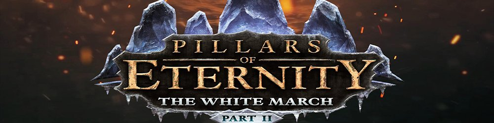 Pillars of Eternity  The White March Part 2 banner
