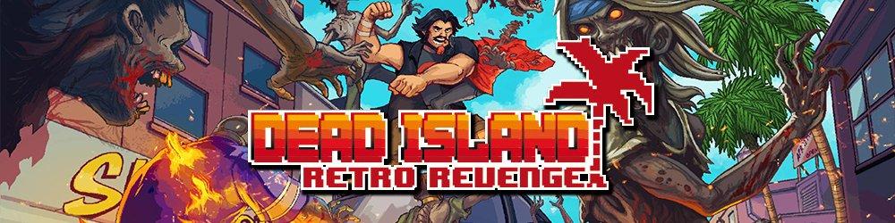 Dead Island Retro Revenge banner