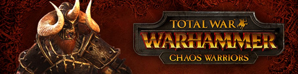 Total War WARHAMMER Chaos Warriors Race Pack banner