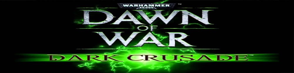 Warhammer 40,000 Dawn of War Dark Crusade banner