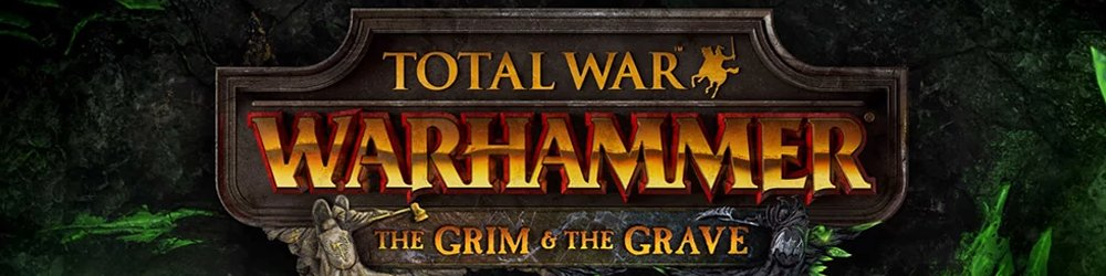 Total War WARHAMMER The Grim and the Grave banner