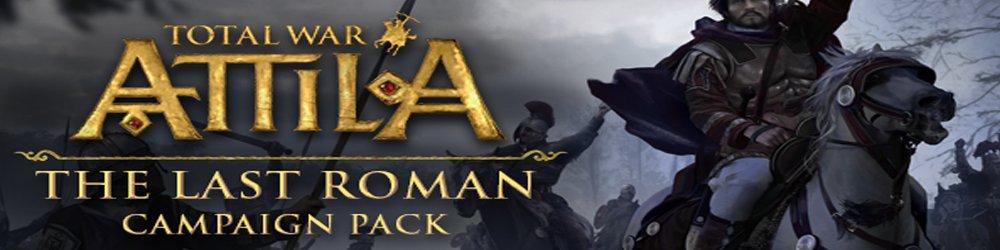 Total War ATTILA The Last Roman Campaign Pack banner