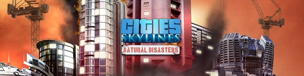 Cities Skylines Natural Disasters banner
