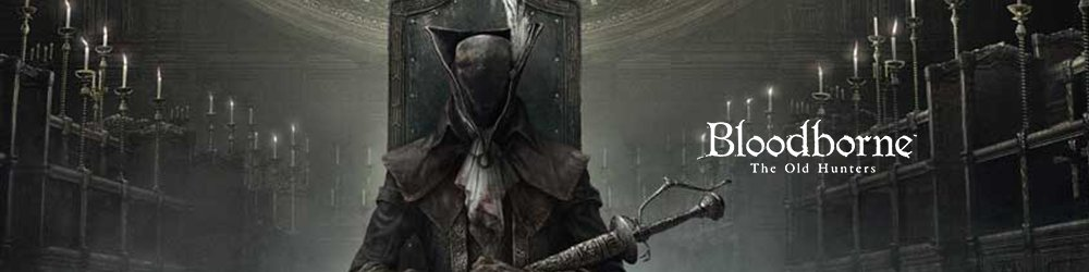 Bloodborne The Old Hunters banner