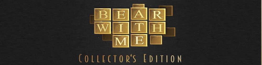 Bear With Me Collectors Edition